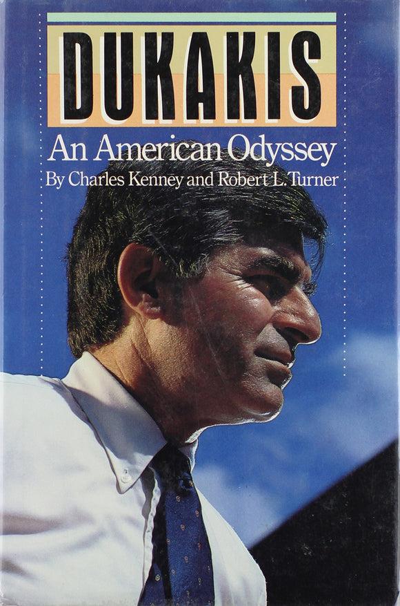 Dukakis An American Odyssey  Charles Kenney  Robert L Turner