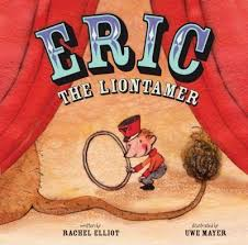 Eric The Liontamer  Rachel Elliot