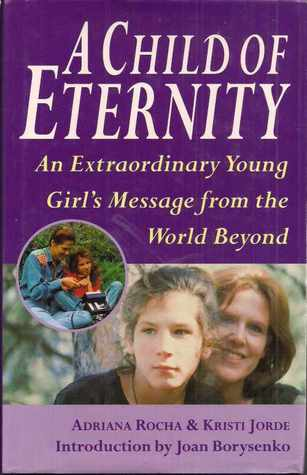 A Child of Eternity  Adriana Rocha & Kristi Jorde