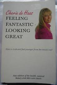 Feeling Fantastic - Looking Great  Cherie de Haas