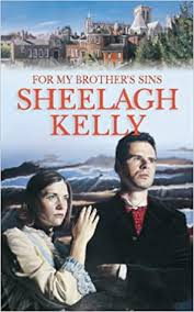 For My Brother's Sins  Sheelagh Kelly