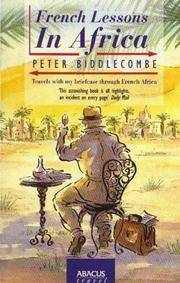 French Lessons In Africa  Peter Biddlecombe