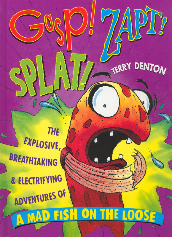 Gasp! Zapt! Splat!  Terry Denton