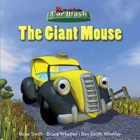 The Giant Mouse  Rosie Smith  Bruce Whatley  Ben Smith Whatley