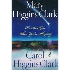 He Sees You When You're Sleeping Mary Higgins Clark Carol Higgins Clark