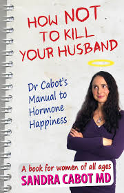 How Not to Kill Your Husband  Sandra Cabot MD