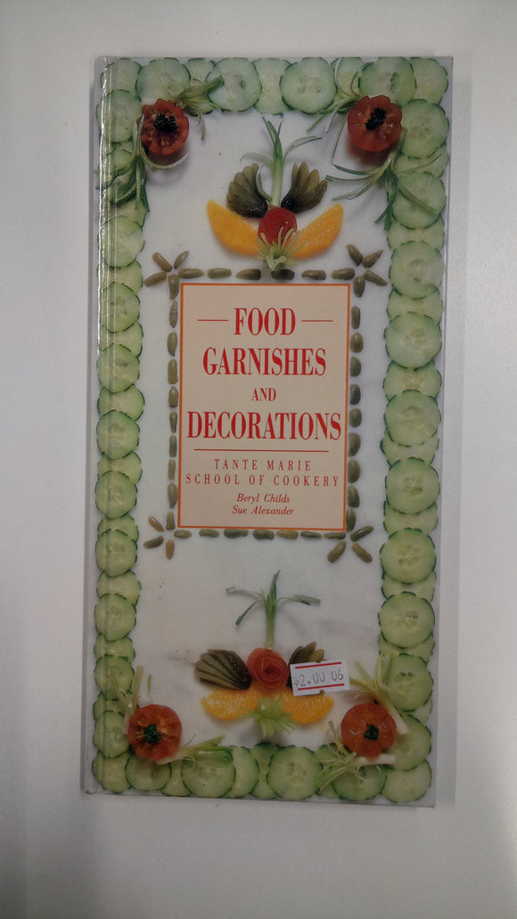 Food Garnishes And Decoration Beryl Childs Sue Alexander