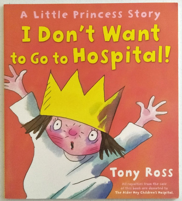 A Little Princess Story I Don't Want To Go To The Hospital!  Tony Ross