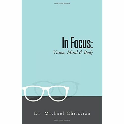 In Focus: Vision, Mind & Body-Dr. Michael Christian
