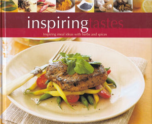 Inspiring Tastes  Inspiring Meal Ideas with Herbs And Spices Richard Carroll