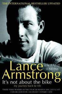 It's Not About The Bike My Journey Back To Life  Lance Armstrong