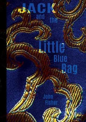 Jack And The Little Blue Bag  John Fisher