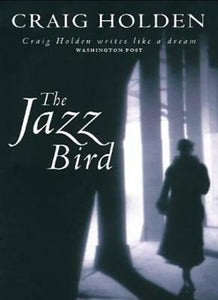 The Jazz Bird  Craig Holden