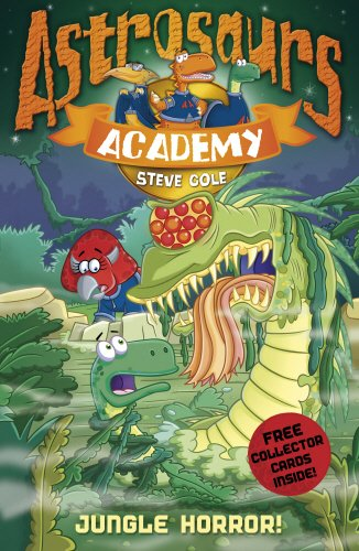 Astrosaurs Academy: Jungle Horror!  Steve Cole