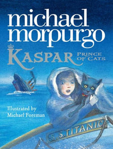 Kaspar Prince of Cats  Michael Morpurgo
