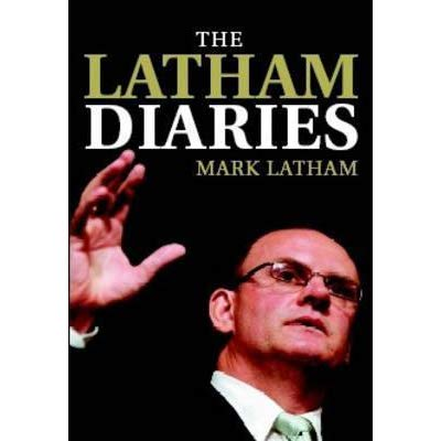 The Latham Diaries  Mark Latham