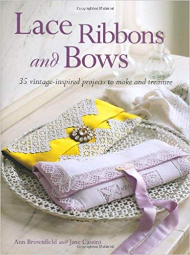 Lace Ribbons and Bows, Ann Brownfield and Jane Cassini