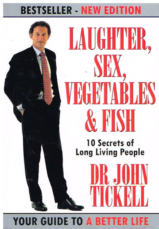 Laughter, Sex,Vegetables & Fish-Dr John Tickell