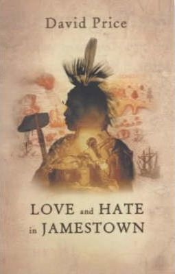 Love And hate In Jamestown  David A. Price