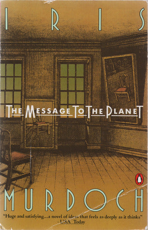 The Message To The Planet   Iris  Murdoch