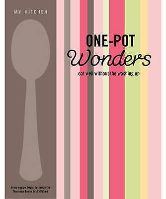 My Kitchen: One - Pot Wonders  Murdoch Books