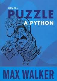 How to Puzzle a Python  Max Walker
