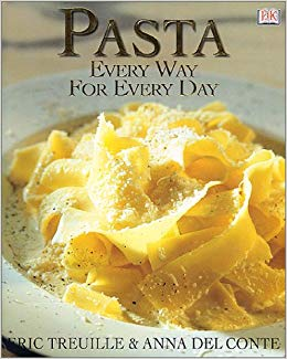 Pasta  Every Way For Every Day  Eric Treuille  Anna Del Conte