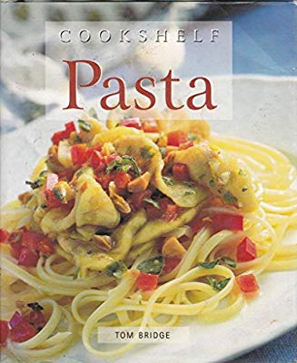 Cook Shelf: Pasta  Tom Bridge