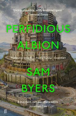 Perfidious Albion  Sam Byers