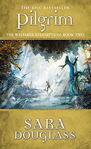 Pilgrim, The wayfarer Redemption: Book Two - Sara Douglass