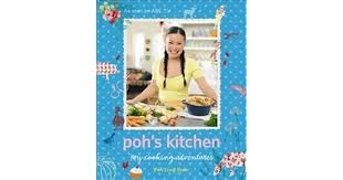 Poh's Kitchen: My Cooking Adventure  Poh Ling Yeow