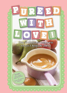 Pureed With Love!   Parragon Books Ltd