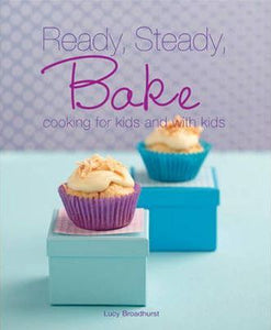 Ready, Steady, Bake  Lucy Broadhurst