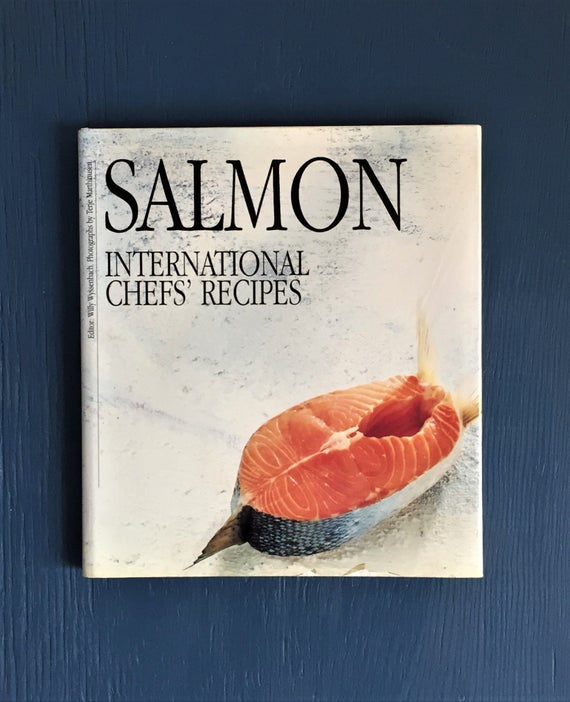 Salmon: International Chefs' Recipes  Willy Wyssenbach