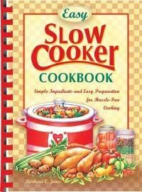 Easy Slow Cooker Cookbook  Barbara C. Jones