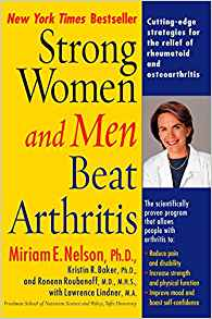 Strong Women and Men Beat Arthritis, Miriam E. Nelson, Kristin R. Baker, Ronenn Roubenoff, Lawrence Lindner
