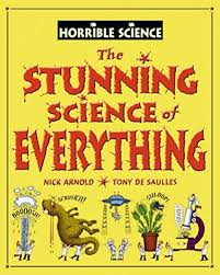 The Stunning Science Of Everything  Nick Arnold  Tony De Saulles