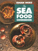The Seafood Cookbook Susan Hicks