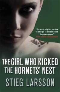 The Girl Who Kicked The Hornets' Nest  Stieg Larsson