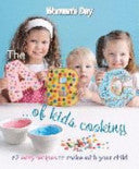Woman's Day : The ABC Of Kids Cooking  ACP Books