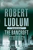 The Bancroft Strategy  Robert Ludlum