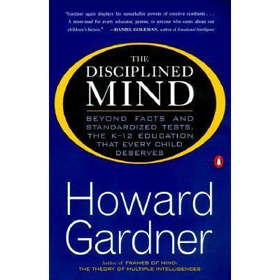 The Disciplined Mind  Howard Gardner