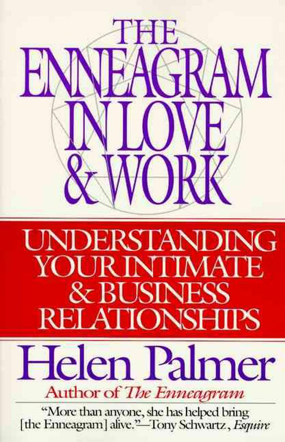 The Enneagram in Love & Work   Helen Palmer