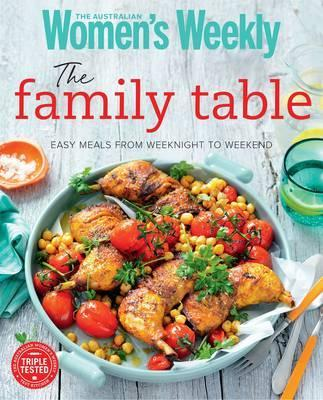 The Australian women's Weekly: The Family Table   Bauer Media Books