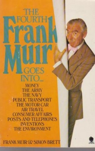 The Fourth Frank Muir Goes Into....   Frank Muir  Simon Brett