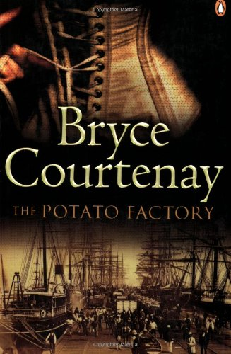 The Potato Factory  Bryce Courtenay