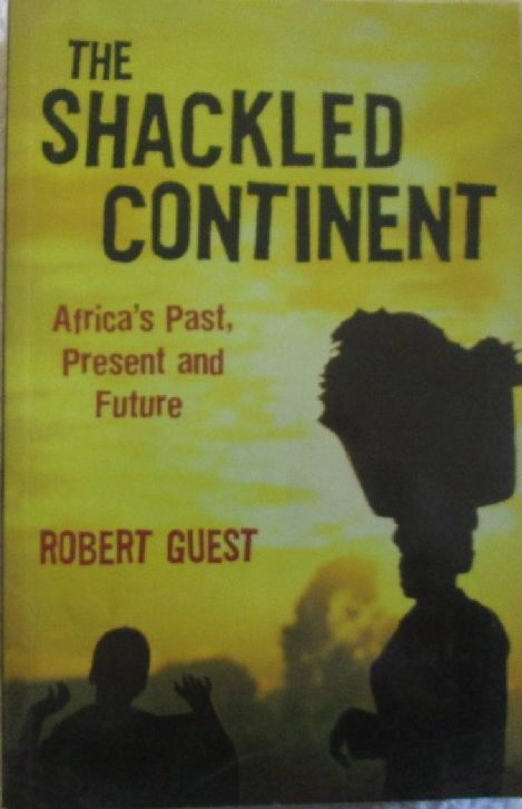 The Shackled Continent  Robert Guest