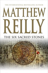 The Six Sacred Stones Matthew Reilly