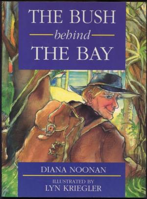 The Bush Behind The Bay  Diana Noonan
