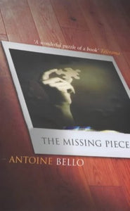 The Missing Piece   Antoince Bello